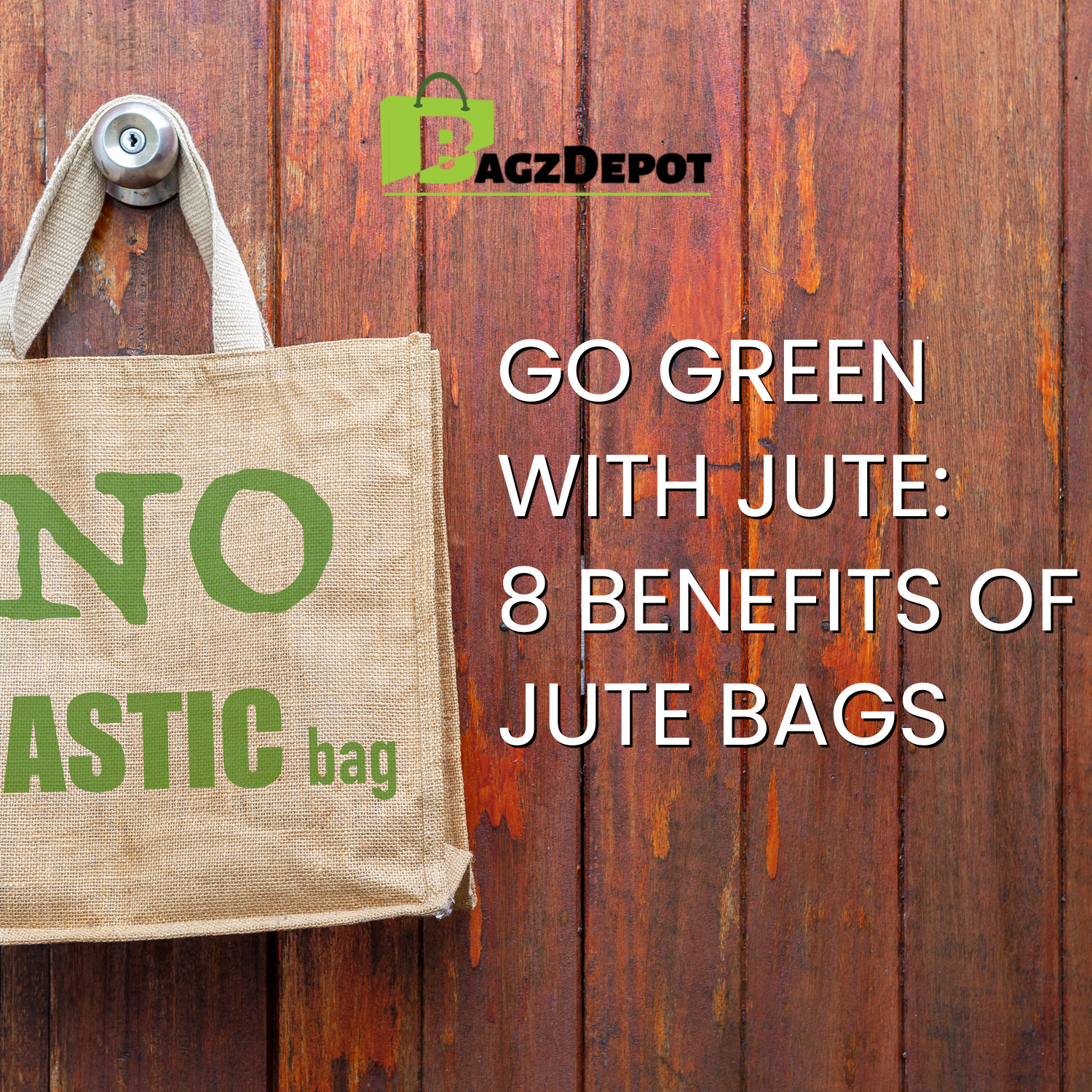 Go Green With Jute: 8 Benefits of Jute Bags